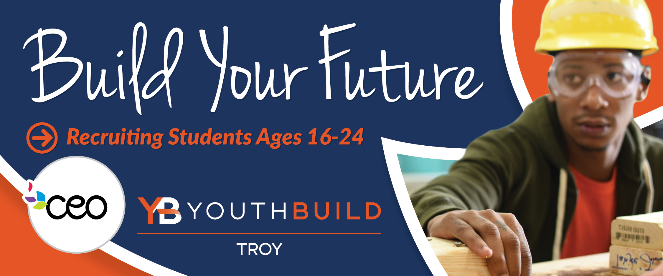 Build your Future: Recruiting Students Ages 16-24 - YouthBuild Troy