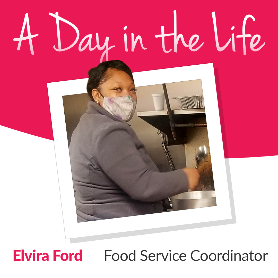 A Day in the Life of Food Service Coordinator, Elvira Ford
